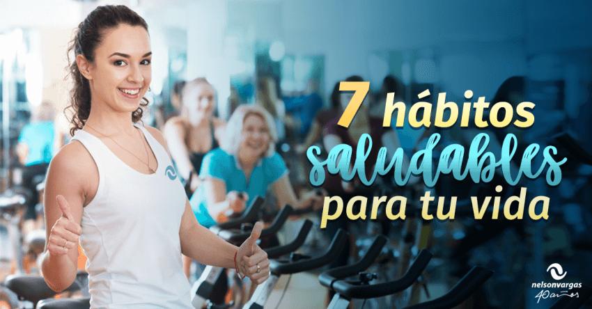 7 hábitos saludables para tu vida